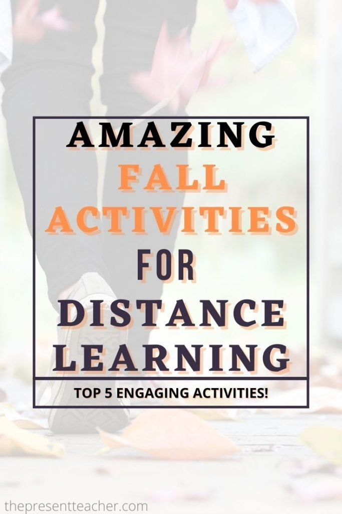 Looking for amazing Fall Activities this year? Here are the top 5 engaging Fall activities that are Distance Learning Friendly! #distancelearning #fall #fallactivities @thepresentteacher