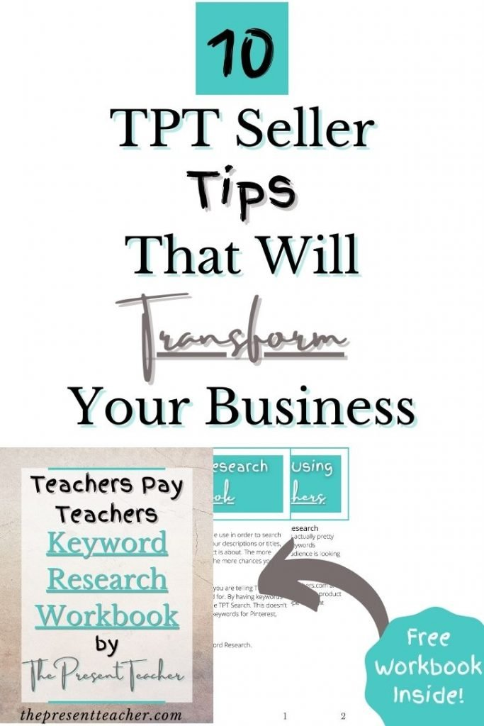 Are you a TPT Seller who's looking for TPT Seller Tips? In this post I talk about the top 10 ways to transform your Business with keyword research, thumbnails, and more. Click to read more and get access to my free Keyword Research Workbook! @thepresentteacher