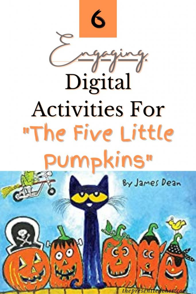"Are you Distance Learning this Halloween and need some ideas? These 6 engaging ""The Five Little Pumpkins"" Digital Activities are perfect for Halloween this year. @thepresentteacher"