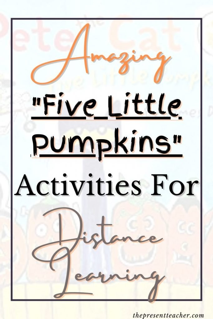 "Are you Distance Learning or Hybrid Learning this year and need some fun activities for Halloween. Click to read more about some amazing activities for ""The Five Little Pumpkins"" and how they can transform your student engagement this Halloween season. @thepresentteacher"