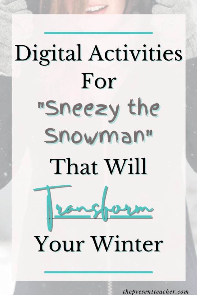 "Are you Distance or Hybrid Learning this year and need some fun Digital Activities for this winter? Here are the top Distance Learning or Digital Activities for ""Sneezy the Snowman."" Perfect for Pre-K, Kindergarten, and 1st Grade students. Click to read more!"