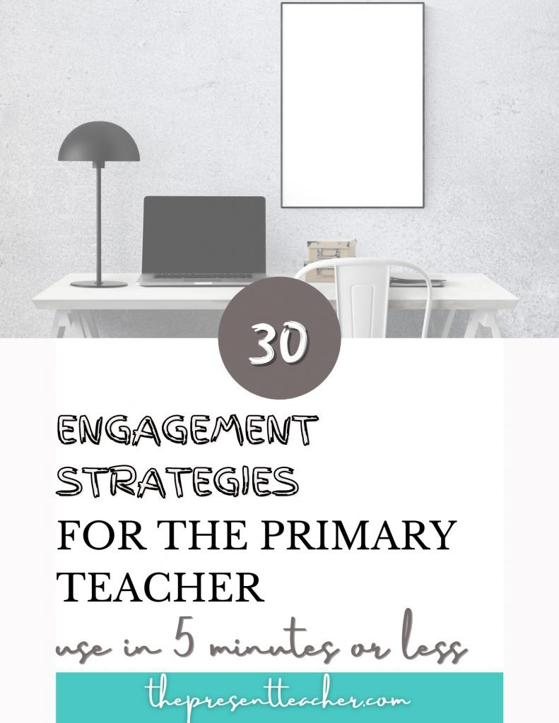 Are you a primary teacher who is looking for a way to keep your students engaged? Here are 30 student engagement strategies that you can use for hybrid, virtual, or face to face learning. Free guide inside! @thepresentteacher