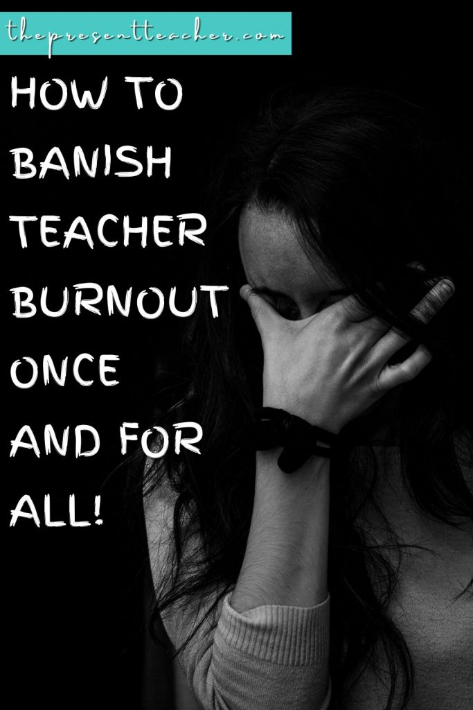 You won't believe the number one reason why teachers continue to burnout. Click now to read the number one secret why teacher burnout is so hard to overcome for teachers. @thepresentteacher