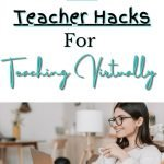 Are you a Teacher Teaching Virtually in 2021? Click now to read the top 10 hacks for teachers that are teaching virtually. Perfect for making distance learning and teaching easier! @thepresentteacher
