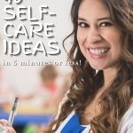 The Ultimate Guide of Self-Care For Teachers